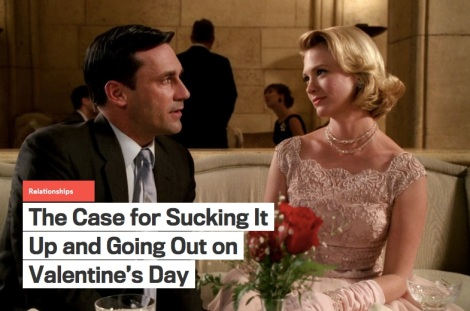 The Case for Sucking it Up and Going Out on Valentine's Day